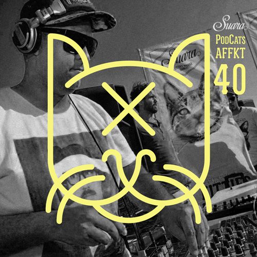 [Suara PodCats 040] Affkt @ Groove Cruise